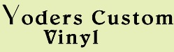 Yoders custom vinyl