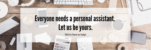 Everyone-needs-a-personal-assistant.-Let-us-be-yours.